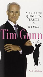 Baixar Tim gunn – a guide to quality, taste and style pdf, epub, ebook