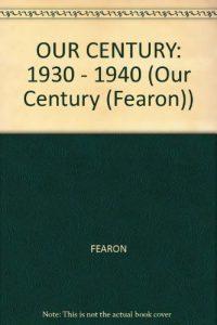 Baixar Our century 1930-1940 pdf, epub, eBook