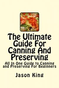Baixar Ultimate guide for canning and preserving, the pdf, epub, eBook