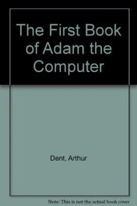 Baixar First book of adam the computer, the pdf, epub, eBook