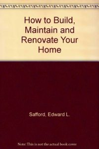 Baixar How to build, maintain, and renovate your home pdf, epub, eBook