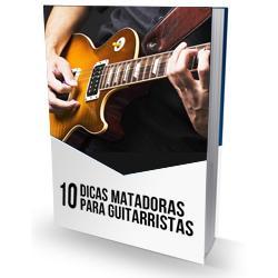 Baixar 10 DICAS MATADORAS PARA GUITARRISTAS pdf, epub, ebook