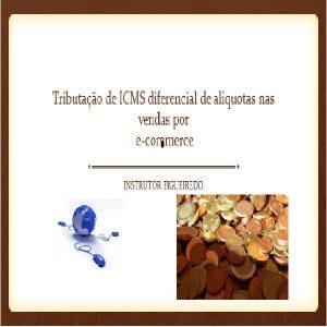 Baixar ICMS diferencial de alíquotas – E-comerce – Vendas não presencial – Emenda Constitucional nº 87/2015 pdf, epub, eBook
