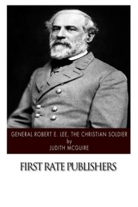 Baixar General robert e lee, the christian soldier pdf, epub, ebook