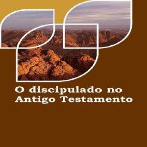 Baixar O discipulado do Antigo Testamento pdf, epub, eBook