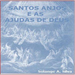 Baixar SANTOS ANJOS E AS AJUDAS DE DEUS pdf, epub, ebook