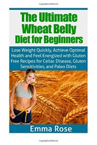 Baixar Ultimate wheat belly diet guide for begin, the pdf, epub, ebook