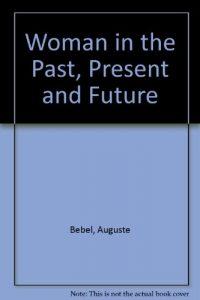 Baixar Woman in the past, present and future pdf, epub, ebook