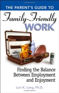 Baixar Parents guide to famliy friendly work, the pdf, epub, eBook