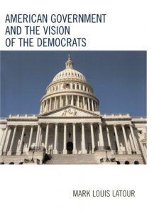 Baixar American government and the vision of the democrat pdf, epub, ebook