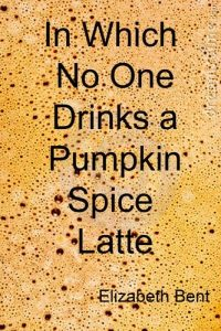 Baixar In which no one drinks a pumpkin spice latte pdf, epub, ebook