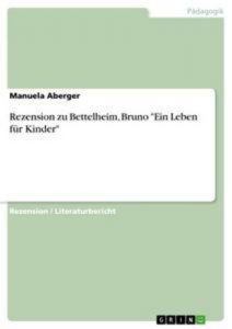 Baixar Rezension zu bettelheim, bruno 'ein leben fur pdf, epub, ebook