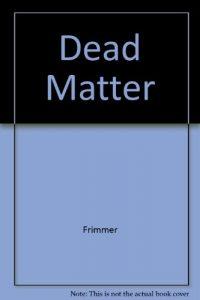Baixar Dead matter pdf, epub, eBook