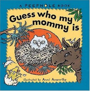 Baixar Guess who my mommy is – a peephole book pdf, epub, ebook