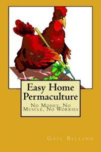 Baixar Easy home permaculture – no money, no muscle, no pdf, epub, ebook