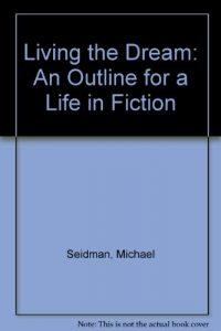 Baixar Living the dream – an outline for a life in fictio pdf, epub, ebook