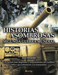 Baixar Historias asombrosas de la segunda guerra mundial pdf, epub, ebook