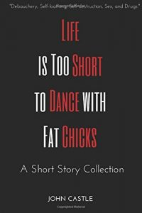 Baixar Life is too short to dance with fat chicks pdf, epub, ebook