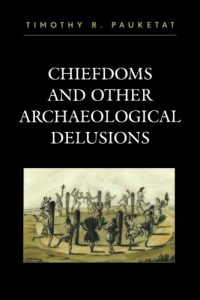 Baixar Chiefdoms and other archaeological delusions pdf, epub, ebook