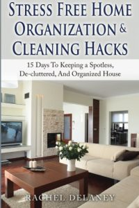 Baixar Stress free home organization and cleaning hacks pdf, epub, eBook