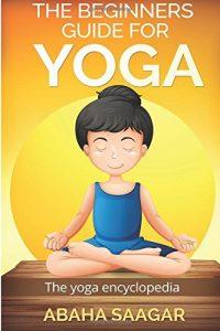 Baixar Beginners guide to yoga, the pdf, epub, ebook