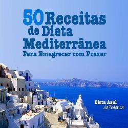 Baixar 50 Receitas de Dieta Mediterrânea Para Emagrecer Com Prazer pdf, epub, ebook