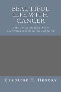 Baixar Beautiful life with cancer pdf, epub, ebook