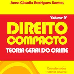 Baixar Direito Compacto Vol IV – Teoria Geral do Crime pdf, epub, eBook