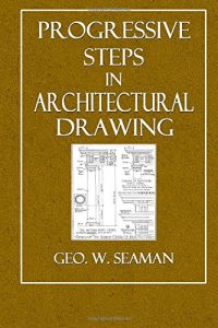 Baixar Progressive steps in architectural drawing pdf, epub, eBook