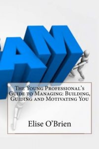 Baixar Young professionals guide to managing, the pdf, epub, ebook