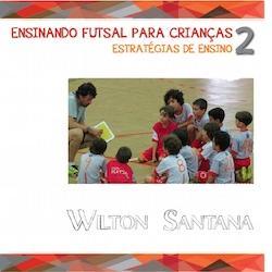 Baixar Ensinando futsal para crianças 2: estratégias de ensino pdf, epub, ebook