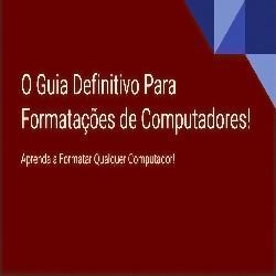 Baixar O Guia Definitivo Para Formatações de Computadores! pdf, epub, ebook