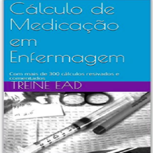 Baixar E-BOOK – CÁLCULO DE MEDICAÇÃO EM ENFERMAGEM pdf, epub, eBook