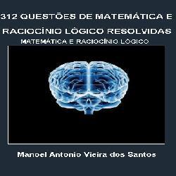 Baixar 312 QUESTÕES DE MATEMÁTICA E RACIOCÍNIO LÓGICO PARA CONCURSOS pdf, epub, eBook