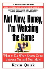 Baixar Not now ,honey, i'm watching the game pdf, epub, ebook