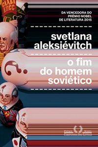 Baixar O Fim do Homem Soviético pdf, epub, ebook