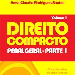 Baixar Direito Compacto Vol I – Penal Geral: Parte I pdf, epub, ebook