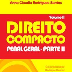 Baixar Direito Compacto Vol II – Penal Geral: Parte II pdf, epub, ebook