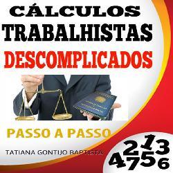 Baixar CALCULOS TRABALHISTAS DESCOMPLICADOS PASSO A PASSO pdf, epub, ebook