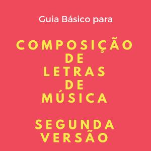 Baixar Guia Básico para Composição de Letras de Música – Segunda Versão pdf, epub, eBook