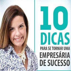 Baixar Ebooks 10 Dicas para se tornar uma Empresária de Sucesso e Capital para Mulheres Empreendedoras pdf, epub, ebook