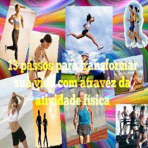 Baixar Livro: 13 passos para transformar sua vida através da atividade física pdf, epub, ebook