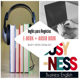 Baixar E-book + Áudio Book + Vídeo Book com mais de 100 palavras do mundo dos negócios em Inglês pdf, epub, ebook