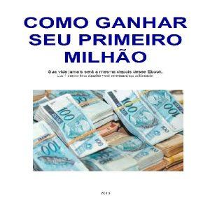 Baixar COMO GANHAR SEU PRIMEIRO MILHÃO pdf, epub, ebook