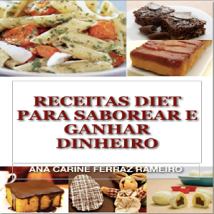 Baixar Receitas diet para saborear e ganhar dinheiro pdf, epub, eBook