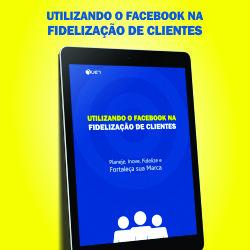 Baixar E-book Utilizando o Facebook na Fidelização de Clientes pdf, epub, eBook