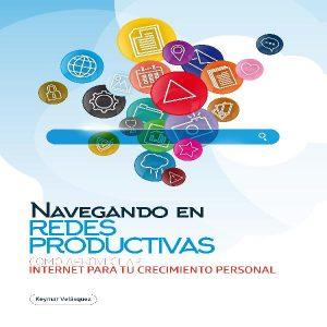 Baixar Navegando en redes productivas: Cómo aprovechar Internet para tu crecimiento personal pdf, epub, ebook