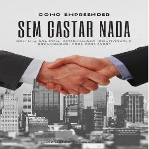 Baixar COMO EMPREENDER SEM GASTAR NADA! pdf, epub, eBook