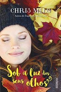 Baixar Sob A Luz Dos Seus Olhos pdf, epub, eBook