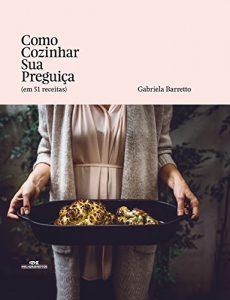 Baixar Como cozinhar sua preguiça (em 51 receitas) pdf, epub, ebook